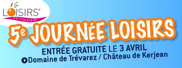 JOURNÉE DES LOISIRS, dimanche 3 avril au Château de Kerjean et au Domaine de Trévarez